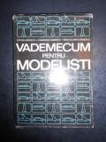 ILIE GH. IONESCU, CIMARRON IONESCU - VADEMECUM PENTRU MODELISTI