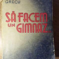 SA FACEM UN GIMNAZ. SCHITE SI NUVELE - VALERIU GRECU