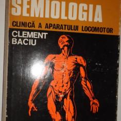 SEMIOLOGIA CLINICA A APARATULUI LOCOMOTOR 356PAGINI= CLEMENT BACIU