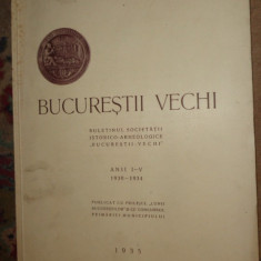 Bucurestii vechi / buletinul societatii istorico-arheologice anii I-IV 1930-1934