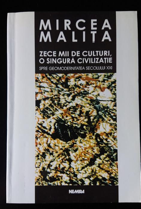 Zece mii de culturi, o singura civilizatie, Mircea Malita, noua impecabila