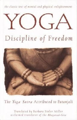 Yoga: Discipline of Freedom: The Yoga Sutra Attributed to Patanjali foto