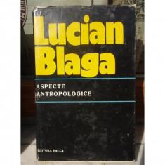ASPECTE ANTROPOLOGICE , LUCIAN BLAGA