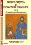 Cumpara ieftin Biserica crestina si provocarile economice. II. O viziune istorica in Biserica Crestina