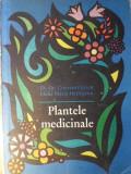 PLANTELE MEDICINALE - D. GR. CONSTANTINESCU, ELENA MARIA HATIEGANU