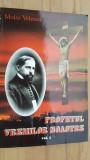 Profetul vremilor noastre vol.1- Moise Velescu