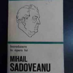 Introducere In Opera Lui Mihail Sadoveanu - Fanus Bailesteanu ,546481