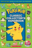 Classic Collector's Handbook: An Official Guide to the First 151 Pokemon (Pokemon)