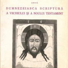 BIBLIA, ADICA DUMNEZEIASCA SCRIPTURA A VECHIULUI SI A NOULUI TESTAMENT