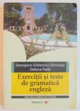 EXERCITII SI TESTE DE GRAMATICA ENGLEZA , TIMPURILE VERBALE de GEORGIANA GALATEANU FARNOAGA , DEBORA PARKS , EDITIA A XII - A , 2008