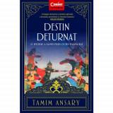 Destin deturnat | Tamim Ansary, Corint
