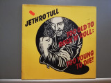 Jethro Tull – Too Old To Young Rock'N'Roll…(1976/Chrysalis/RFG) -Vinil/Impecabil