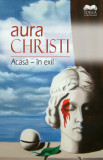 Acasa - in exil/Aura Christi