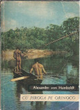 Cu piroga pe Orinoco - Alexander von Humboldt