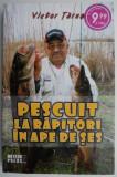 Pescuit la rapitori in ape de ses – Victor Tarus