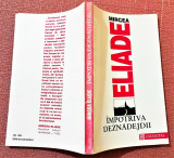 Impotriva deznadejdii. Editura Humanitas, 1992 - Mircea Eliade