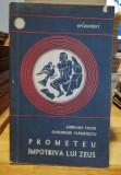 Prometeu impotriva lui Zeus - Aurelian Tache, Gh. Vladutescu
