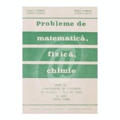 Probleme de matematica, fizica, chimie date la concursurile de admitere in treapta a II-a de liceu in anii 1978-1986