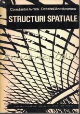 Structuri Spatiale - Constantin Avram, Decebal Anastasescu - Tiraj: 3740 Ex. foto