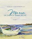 Marea la 2 Mai si Vama Veche Vol.1 | Aurelia Stoie Marginean