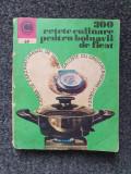 300 RETETE CULINARE PENTRU BOLNAVII DE FICAT (Colectia Caleidoscop)