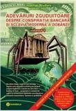 Adevăruri zguduitoare despre conspirația bancară și sclavia modernă a dobânzii