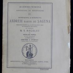 DISCURSURI DE RECEPTIUNE XXI - ARHIEPISCOPUL SI MITROPOLITUL ANDREIU BARON DE SAGUNA de NICOLAE POPEA - BUCURESTI, 1900
