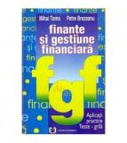 Finante si gestiune financiara - Aplicatii practice - Teste grila