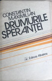 Drumurile sperantei Constantin Maximilian, Albatros, 1989