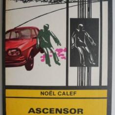 Ascensor spre esafod – Noel Calef
