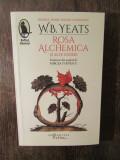Rosa Alchemica si alte scrieri - W.B. Yeats