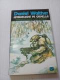 Ambuscada pe Ornella - Daniel Walther
