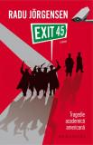 Exit 45   Radu Jorgensen