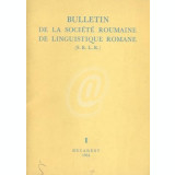 Bulletin de la societe roumaine de linguistique romane (SRLR)