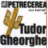 CD audio Tudor Gheorghe – Petrecerea Cu Taraf 1