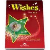 Curs de limba engleza Wishes Level B2. 2 Students Book - Virginia Evans