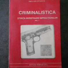 EMILIAN STANCU - CRIMINALISTICA. STIINTA INVESTIGARII INFRACTIUNILOR volumul 1