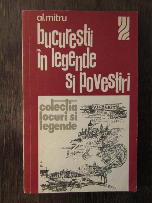 AL. MITRU - BUCURESTII IN LEGENDE SI POVESTIRI