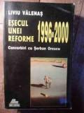 Esecul Unei Reforme 1996-2000 - Liviu Valenas ,530744