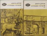 Civilizatia romana (Vol. 1 + 2) - Pierre Grimal