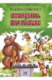 Orchestra din padure - Eugen Chirovici