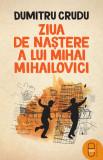 Ziua de naștere a lui Mihai Mihailovici (ebook)