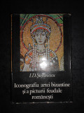I. D. STEFANESCU - ICONOGRAFIA ARTEI BIZANTINE SI A PICTURII FEUDALE ROMANESTI