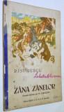Carte povesti - Zana zanelor,  Petre Ispirescu - interbelica