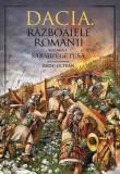 Dacia - Razboaiele cu romanii Vol. I Sarmisegetusa | Radu Oltean