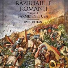 Dacia - Razboaiele cu romanii Vol. I Sarmisegetusa   Radu Oltean