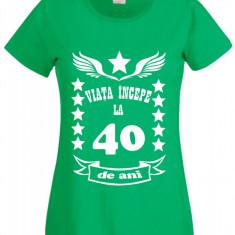 tricou dama personalizat mesaj aniversare varsta viata incepe la 40 ani verde