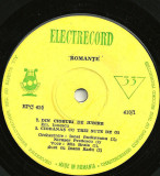 "Mia Braia_Ioana Radu_Ion Luican_Dorel Livianu - Romante (7""), VINIL, electrecord"