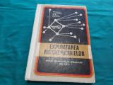 EXPLOATAREA AUTOVEHICULELOR* MANUAL LICEE SPECIALITATE/ D. IGNAT/ 1969