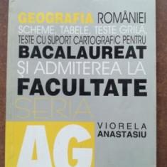Geografia Romaniei scheme, tabele, teste grila pentru bacalaureat si admiterea la facultate- Viorela Anastasiu